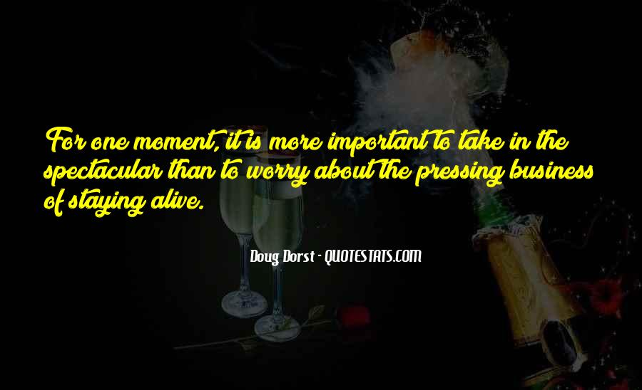 Quotes About Staying In The Moment #584110