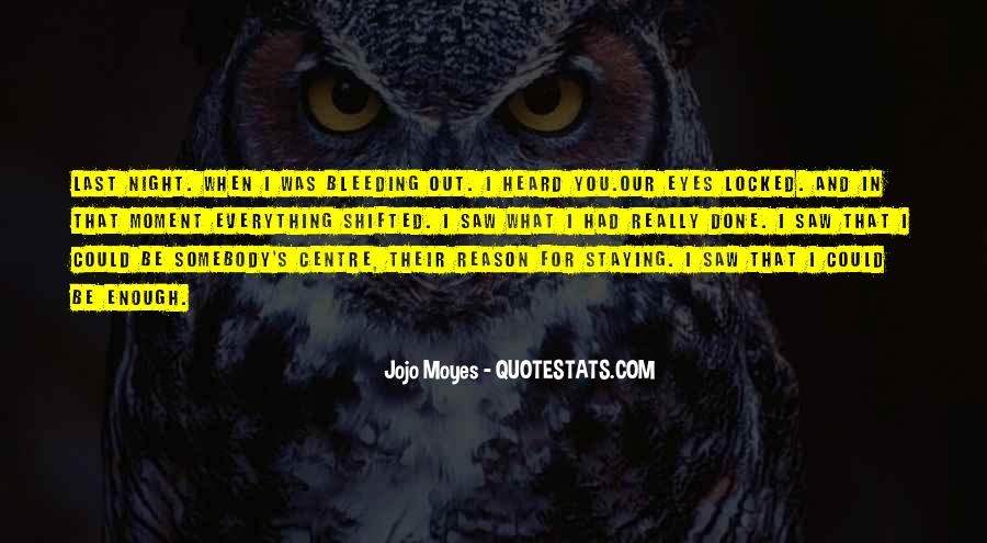 Quotes About Staying In The Moment #758530