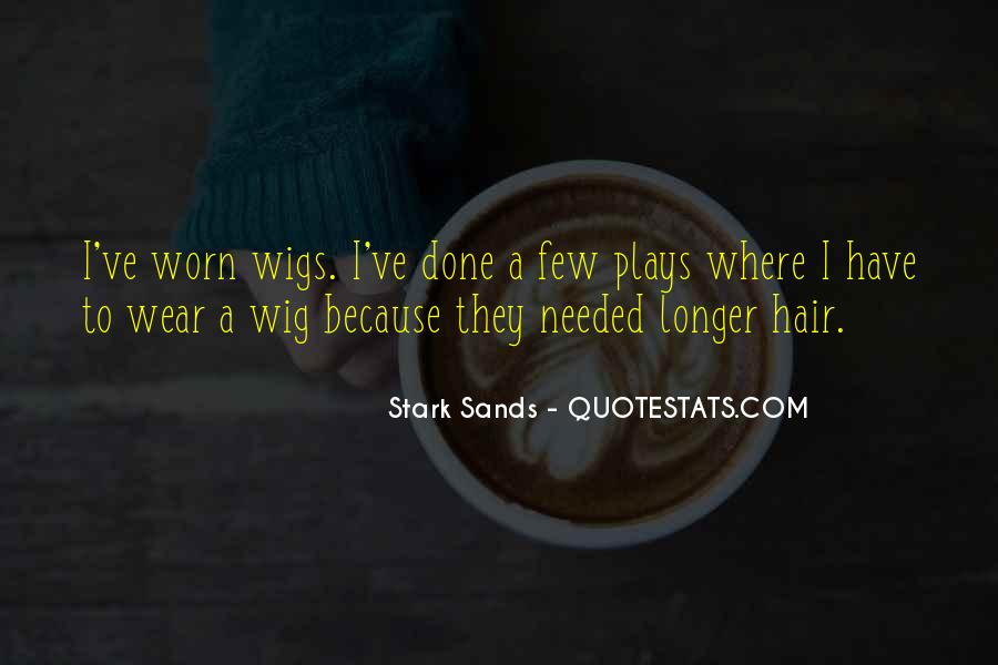 Quotes About Wigs #1525170