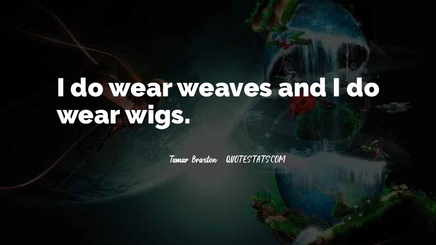 Quotes About Wigs #262809