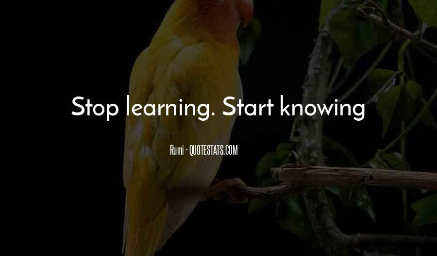 Quotes About Not Knowing When To Stop #1189316