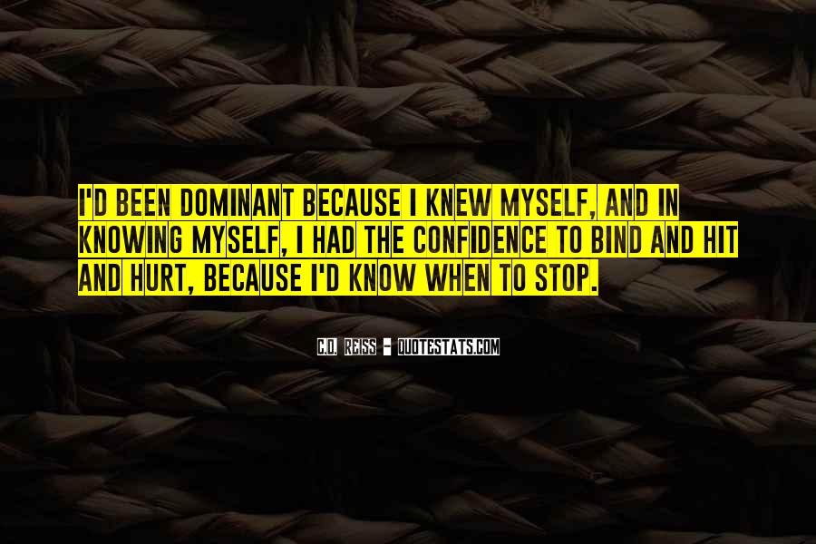 Quotes About Not Knowing When To Stop #1447921