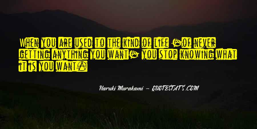 Quotes About Not Knowing When To Stop #1794997