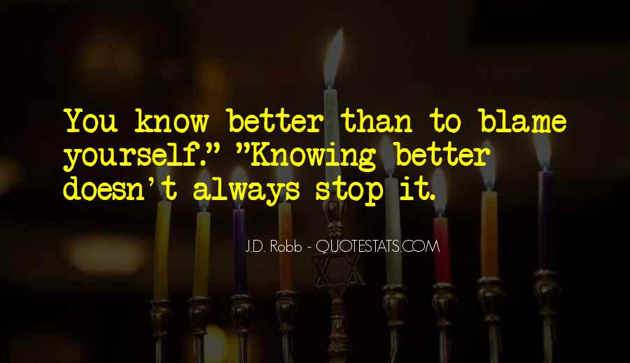 Quotes About Not Knowing When To Stop #1866883