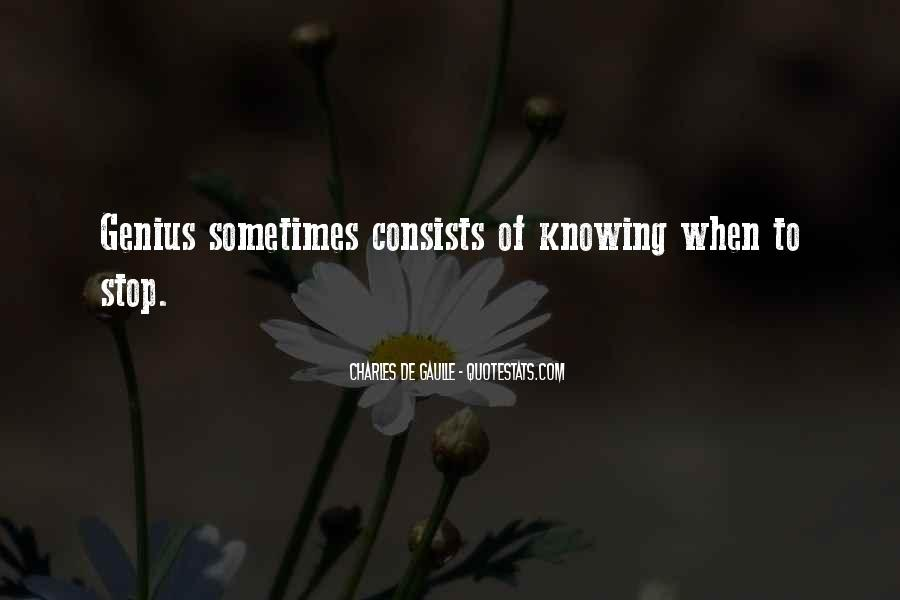Quotes About Not Knowing When To Stop #190538