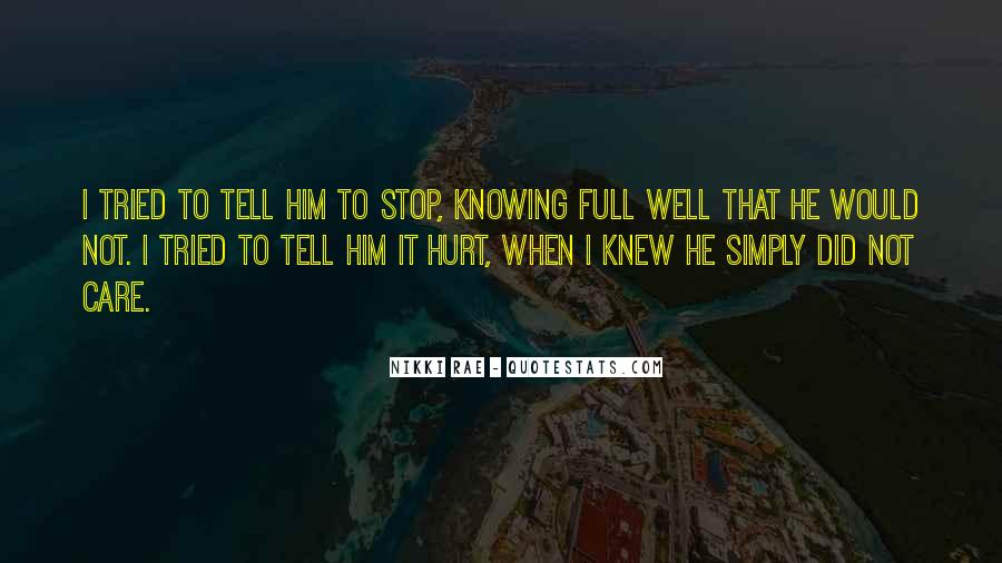 Quotes About Not Knowing When To Stop #367439