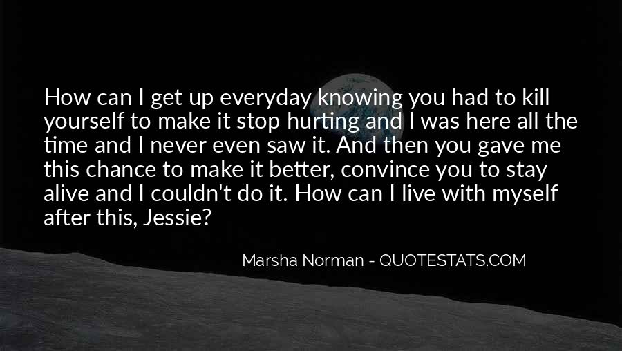 Quotes About Not Knowing When To Stop #374616