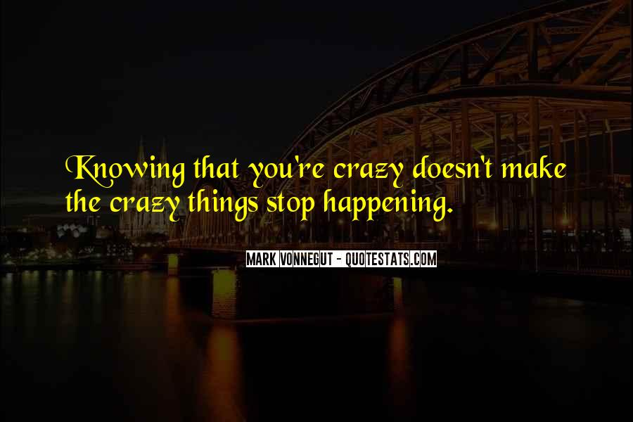 Quotes About Not Knowing When To Stop #383755