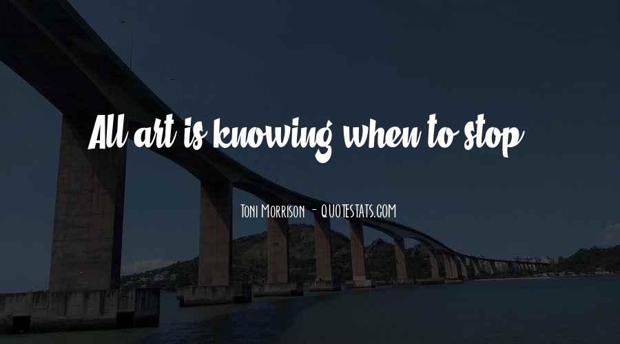 Quotes About Not Knowing When To Stop #471700