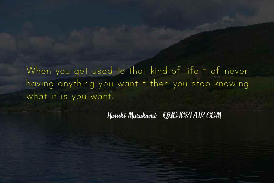 Quotes About Not Knowing When To Stop #598145