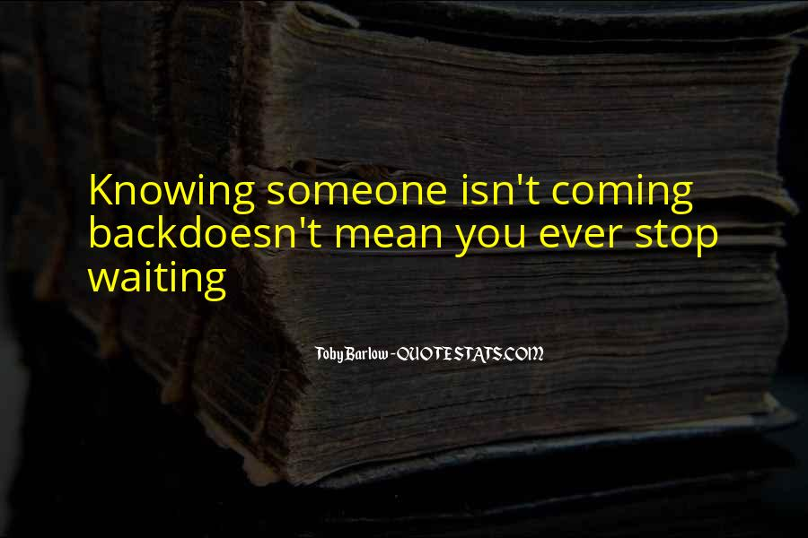 Quotes About Not Knowing When To Stop #644391