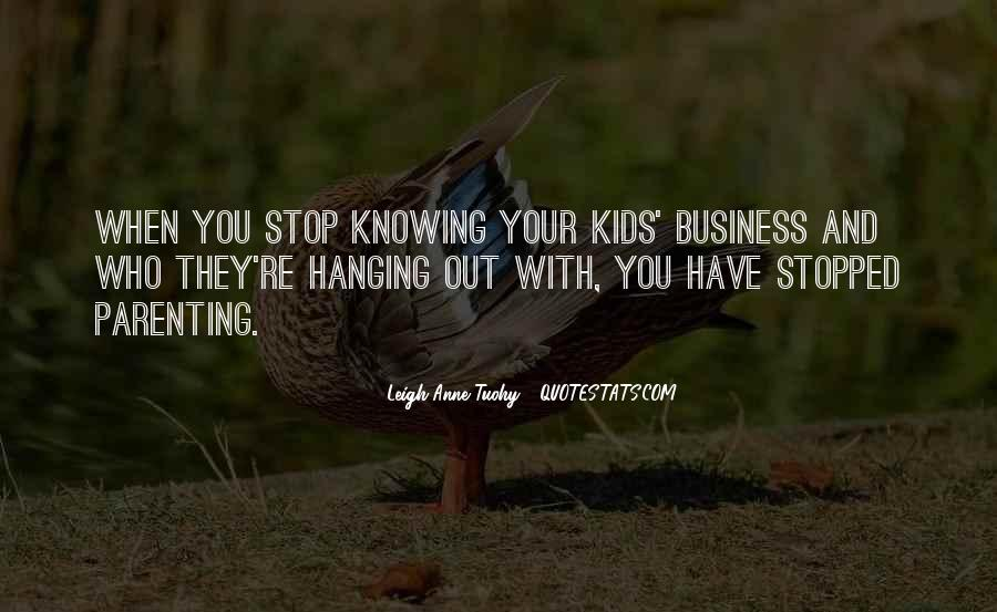 Quotes About Not Knowing When To Stop #757622