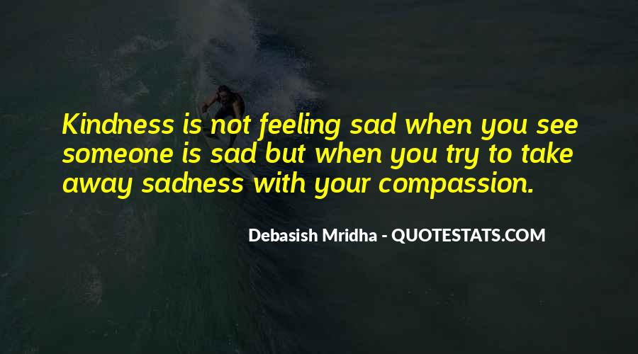 Quotes About Feeling Really Sad #241654