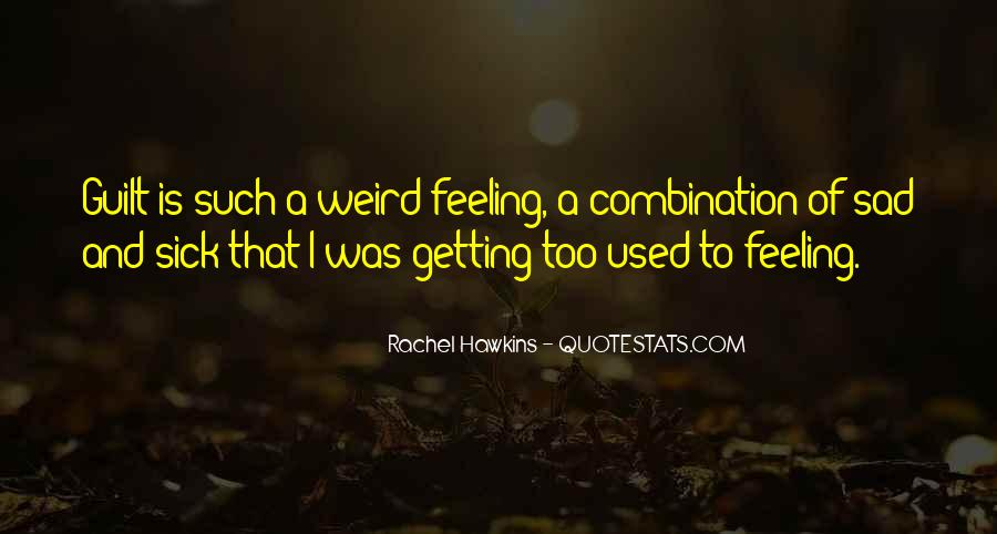 Quotes About Feeling Really Sad #445532