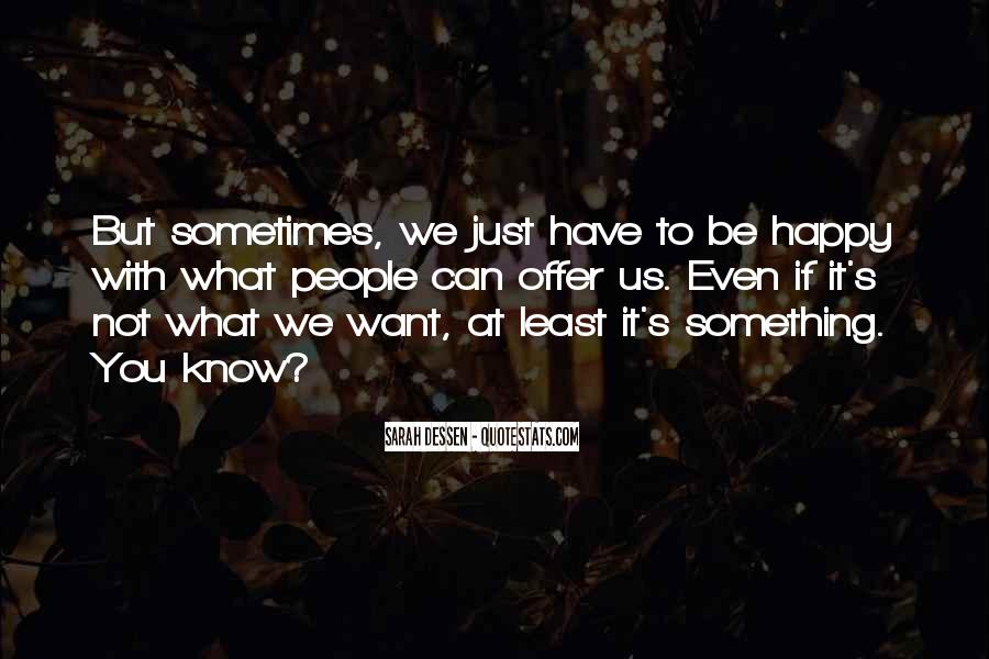 Quotes About Not Know What You Want #185383