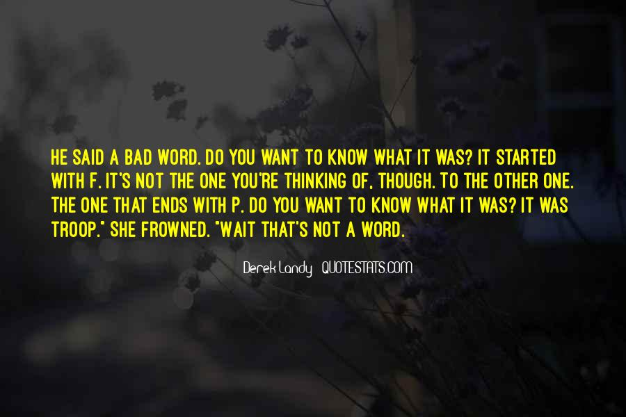 Quotes About Not Know What You Want #492212