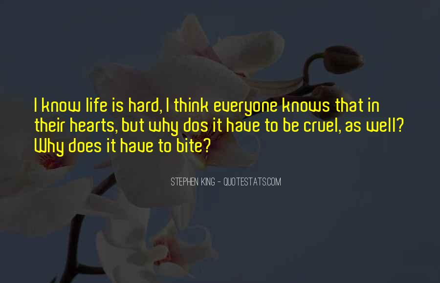 Quotes About Life Is Hard But #60226