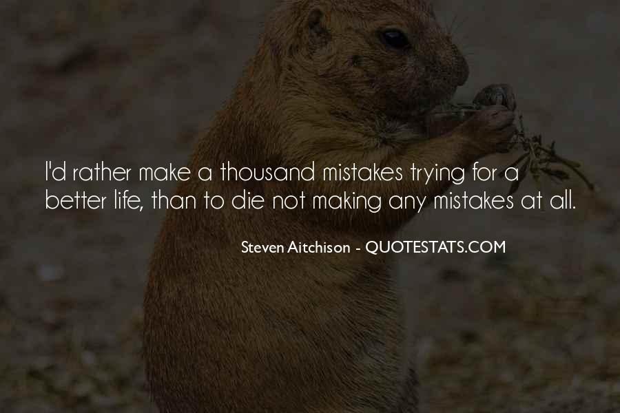 Quotes About Making The Most Out Of Your Life #13801