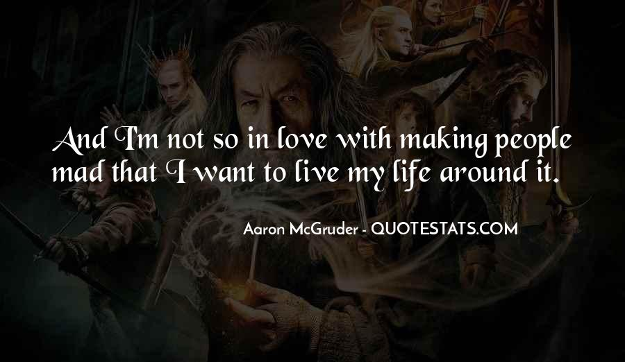 Quotes About Making The Most Out Of Your Life #8745