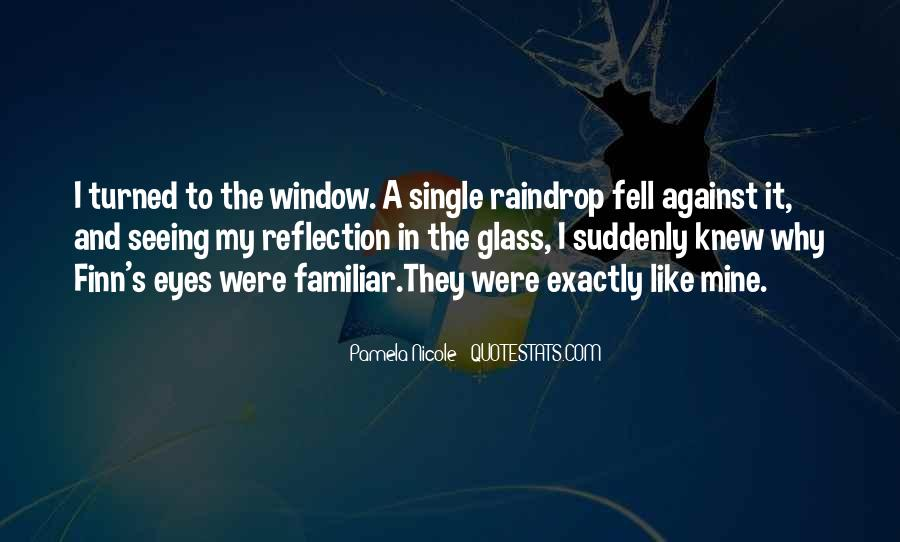 Quotes About Window Reflection #280139
