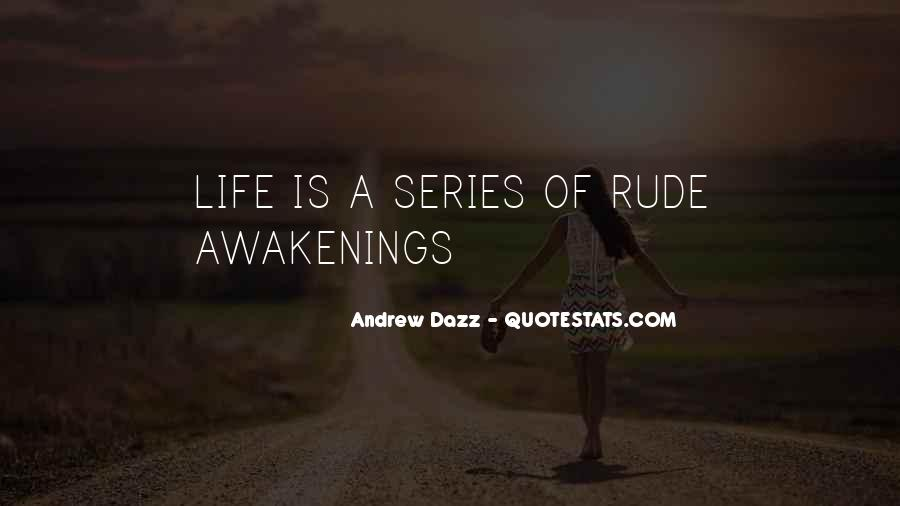 Quotes About Rude Awakenings #245811