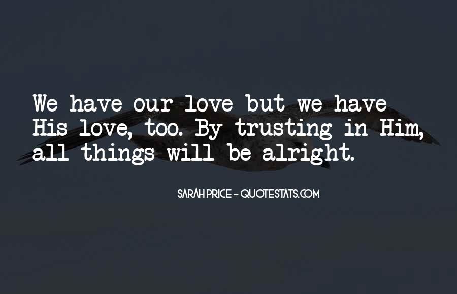 Quotes About Not Trusting Your Love #372948