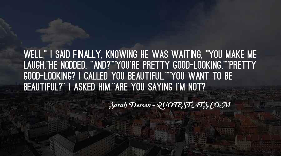 Quotes About You Are Looking Beautiful #1874153