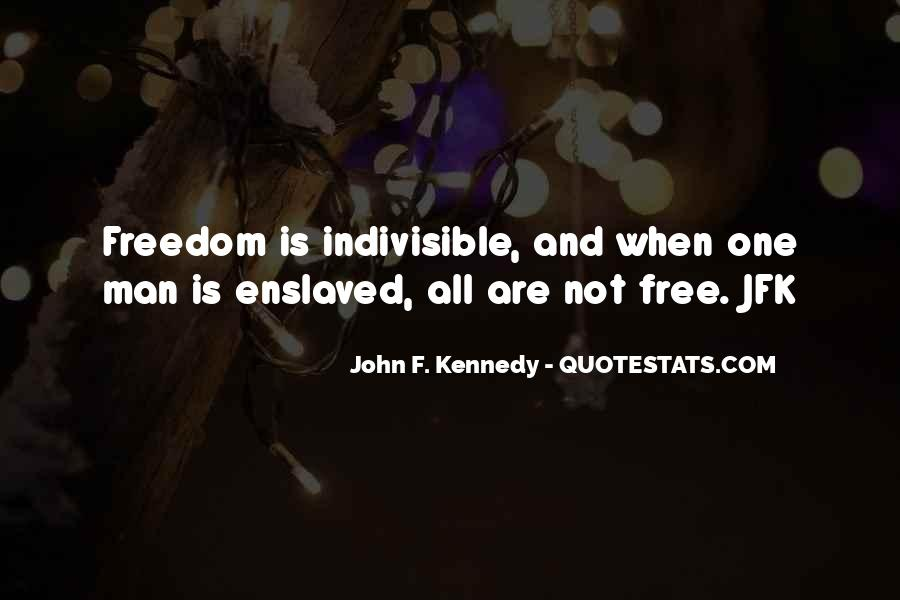 Quotes About Freedom By Jfk #1538001
