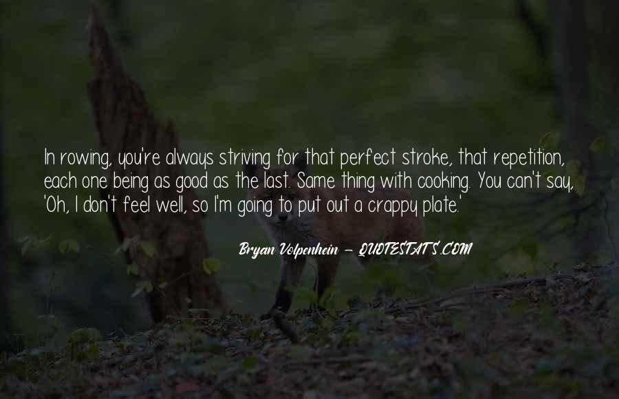 Quotes About Always Being Good #217891