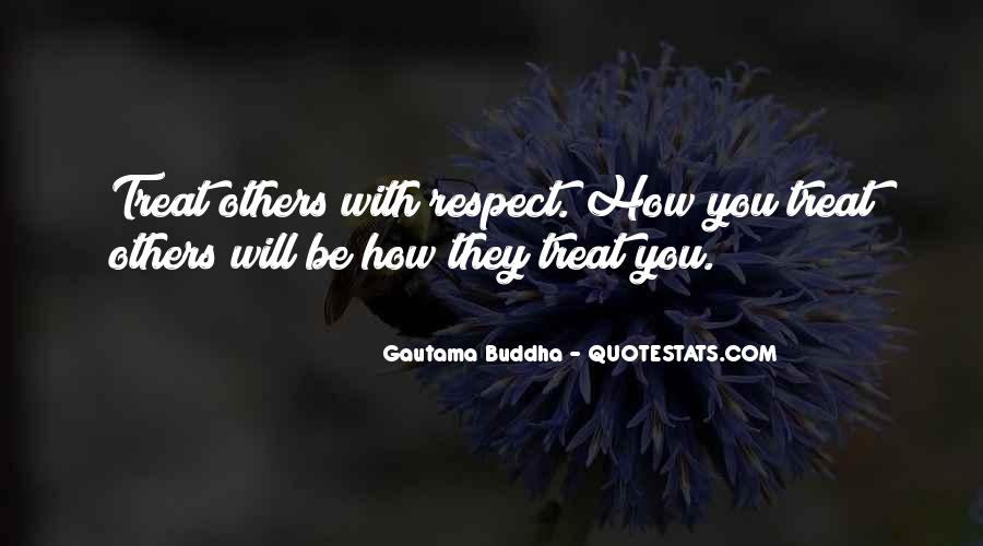 Quotes About Treating Others How They Treat You #1089562