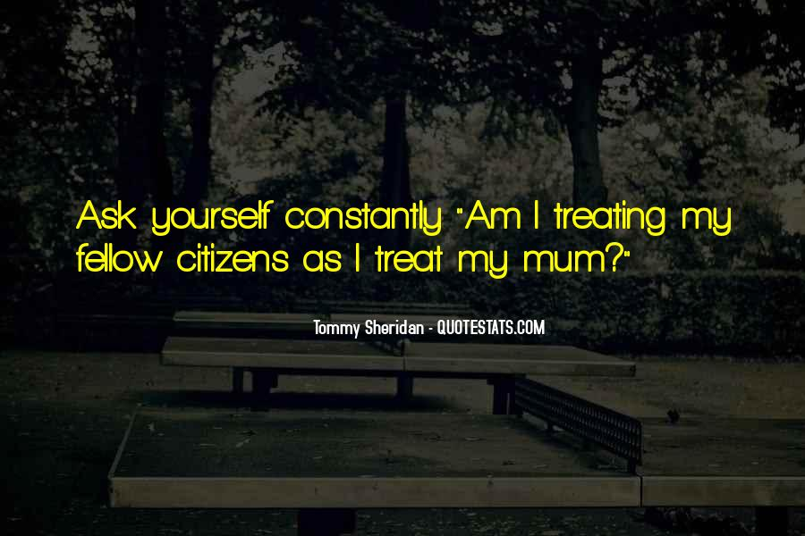 Quotes About Treating Others How They Treat You #1420037