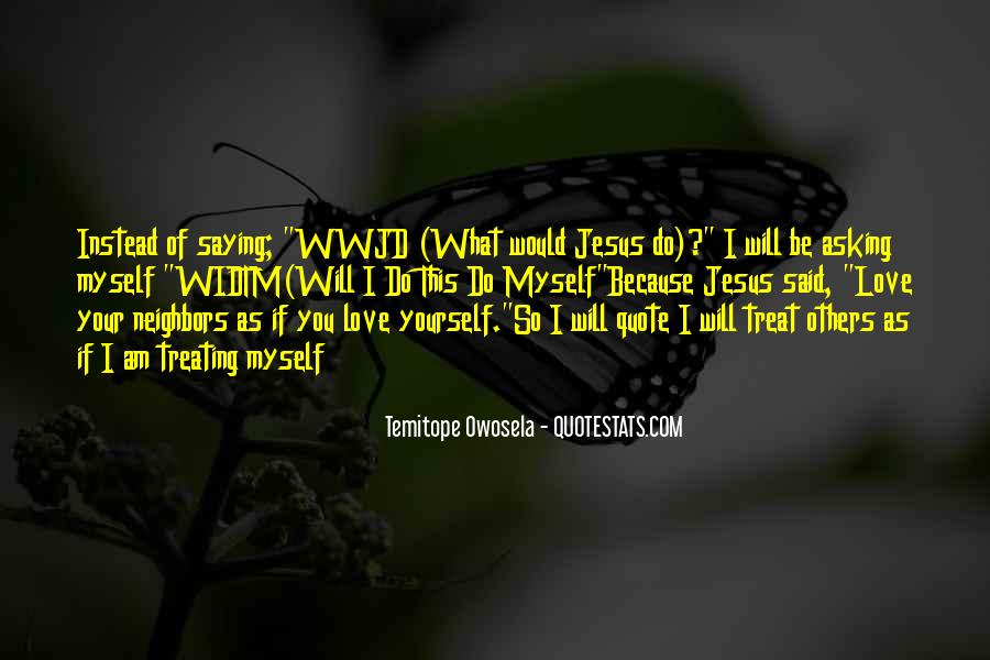 Quotes About Treating Others How They Treat You #517575
