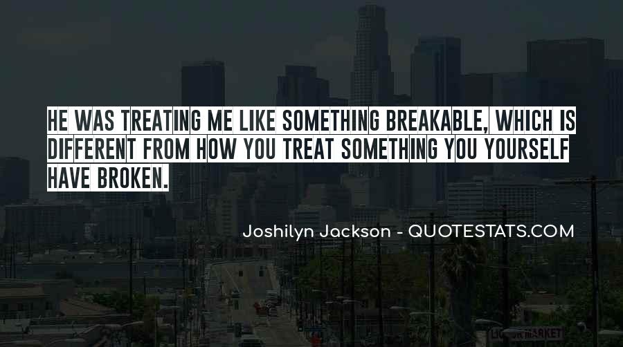 Quotes About Treating Others How They Treat You #655958
