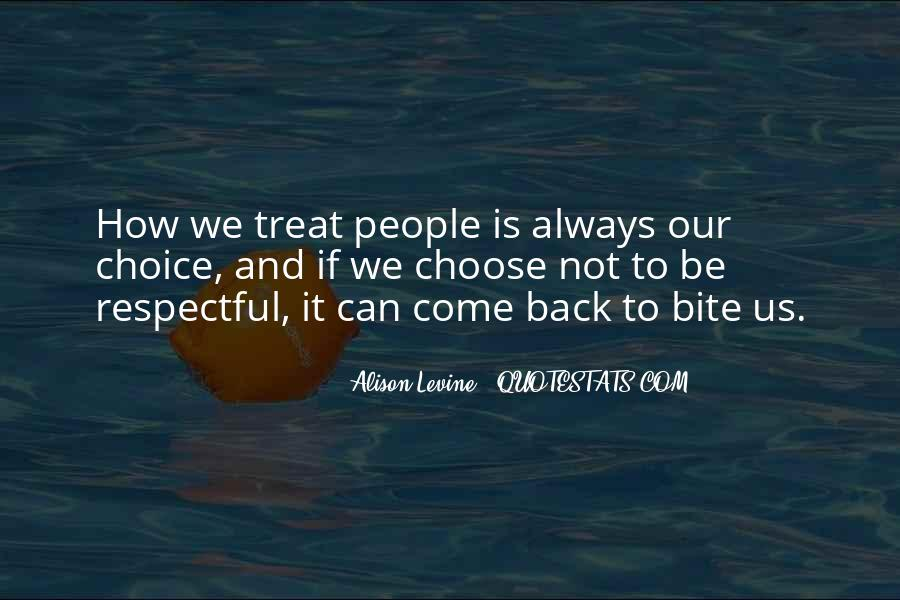 Quotes About Treating Others How They Treat You #867742
