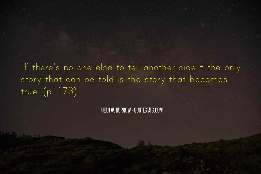 Quotes About Other Side Of The Story #67740