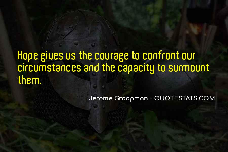 Quotes About Hope And Courage #420619