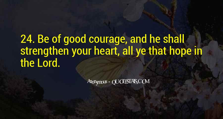 Quotes About Hope And Courage #696391