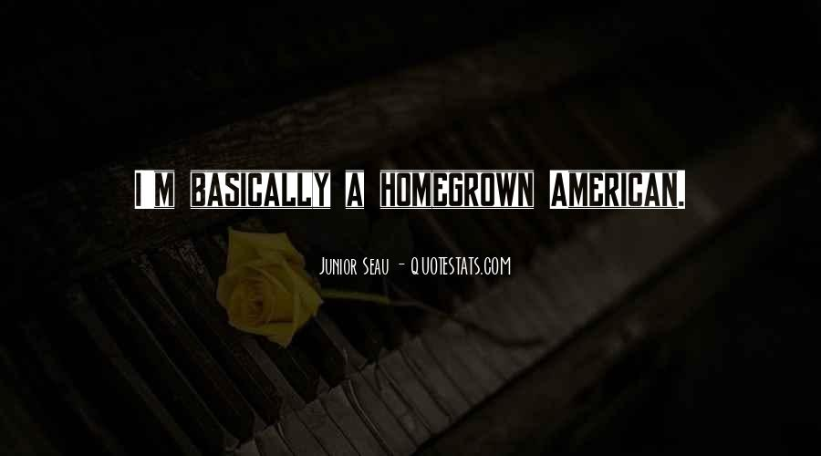 Quotes About Homegrown #370236
