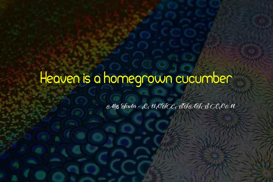Quotes About Homegrown #660777