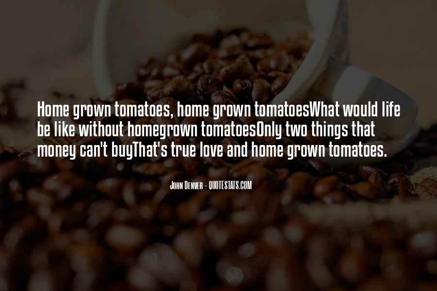 Quotes About Homegrown #695130