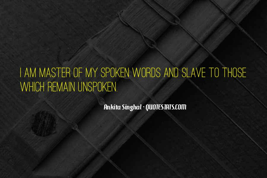 Quotes About Unspoken Words #370786