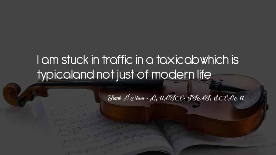 Quotes About Stuck In Traffic #1024054