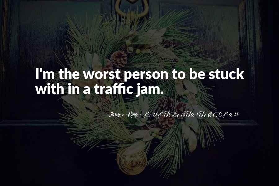 Quotes About Stuck In Traffic #1479282