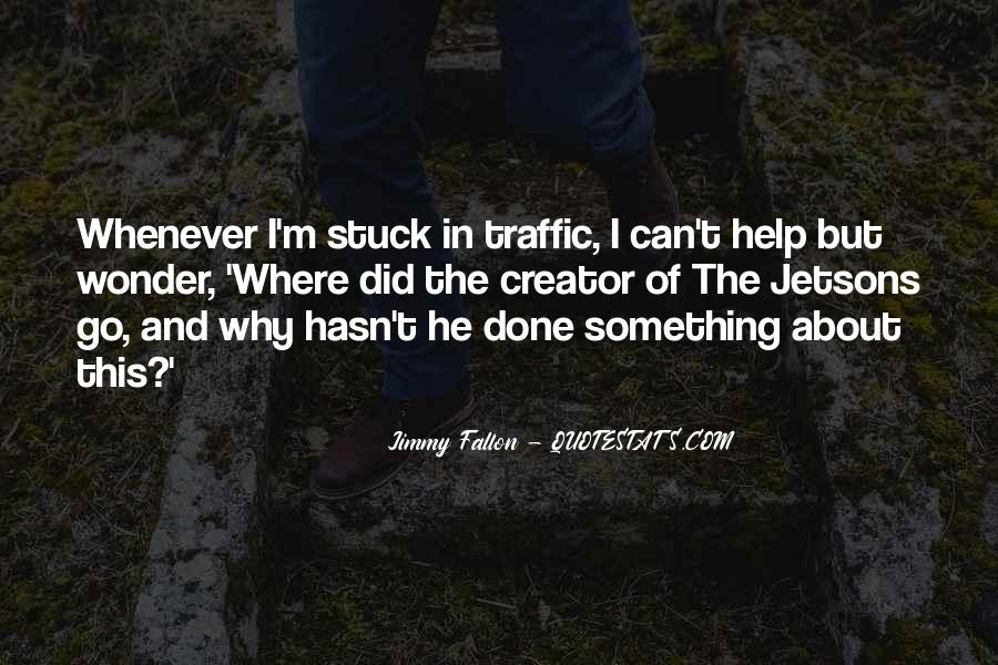 Quotes About Stuck In Traffic #1779698