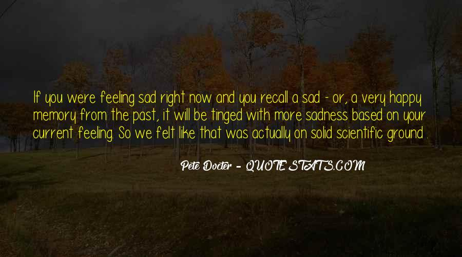 Quotes About Feeling So Sad #1003172