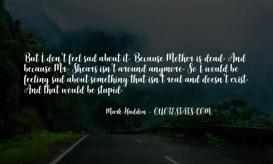 Quotes About Feeling So Sad #1821125