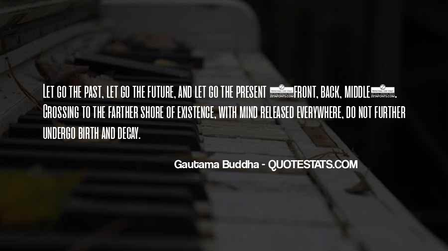Quotes About The Future And Letting Go Of The Past #1120952
