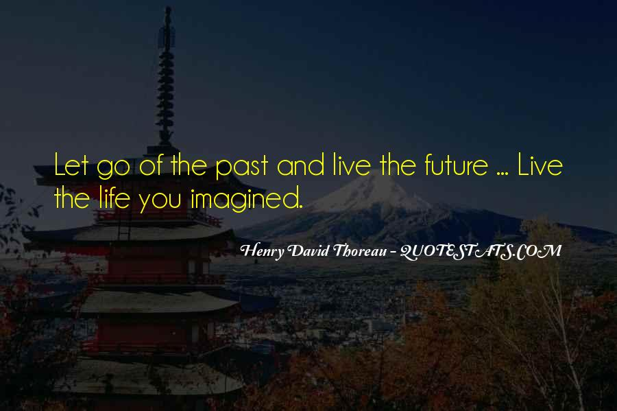 Quotes About The Future And Letting Go Of The Past #1590569
