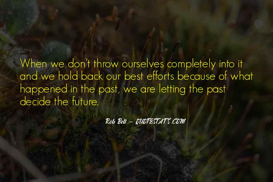 Quotes About The Future And Letting Go Of The Past #301425