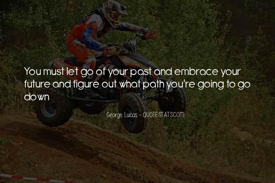 Quotes About The Future And Letting Go Of The Past #404238